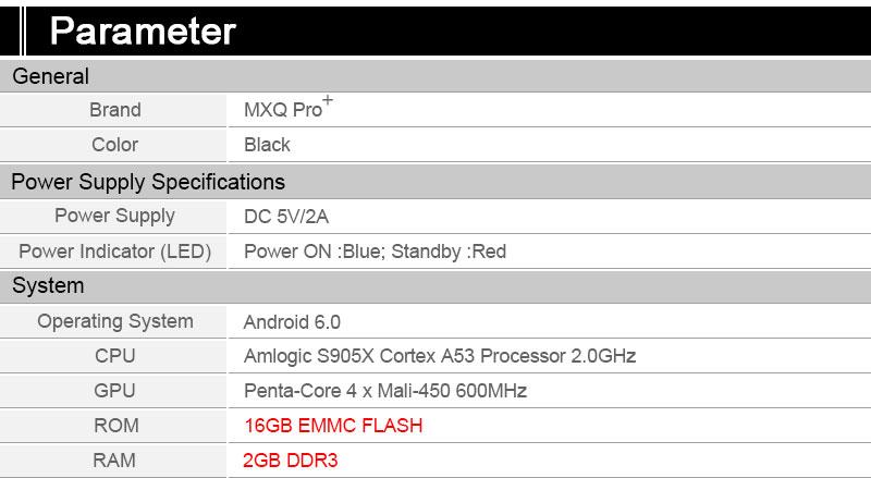 ?New Arrival MXQ Pro+(2GB+16GB/5GWifi)?MXQ PRO 4K Android TV BOX ROM:8GB  NAND FLASH/RAM:1GB?MXQ Amlogic S805 1GB/8GB?Network Media Player